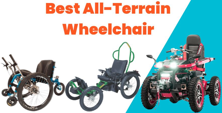 Best All-Terrain Wheelchairs for Disabled People